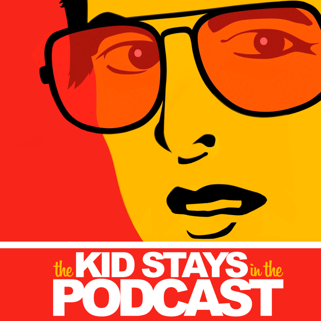 The Kid Stays in the Podcast